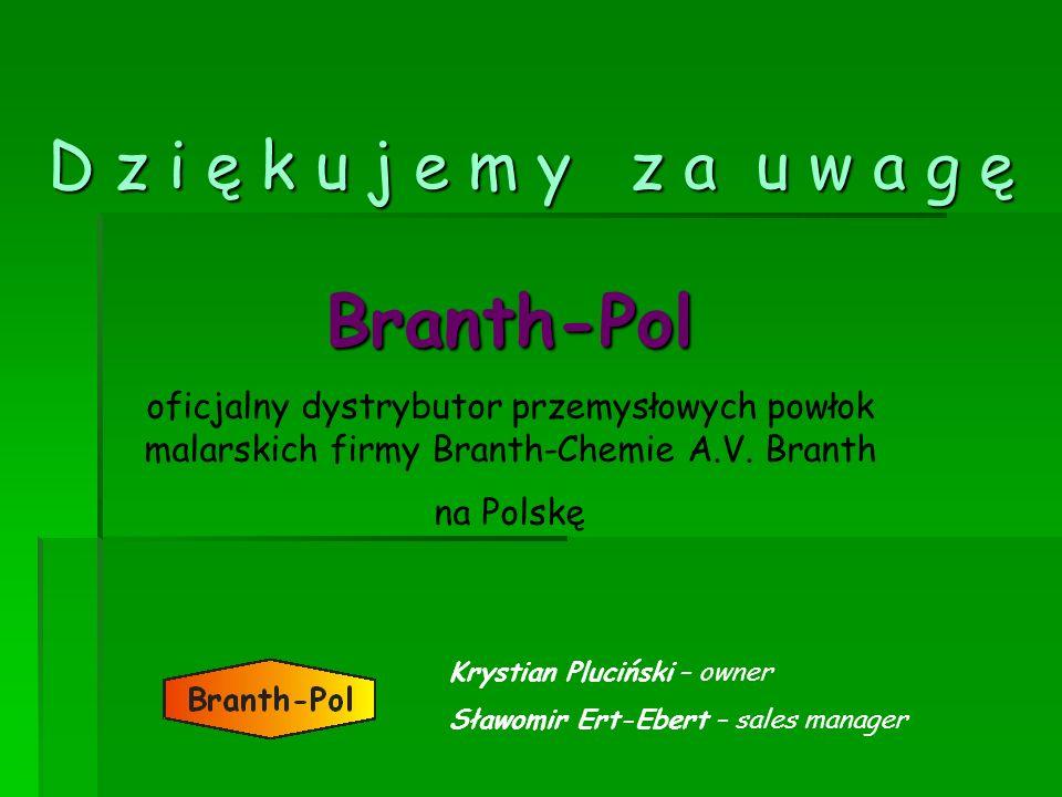 Branth-Pol D z i ę k u j e m y z a u w a g ę