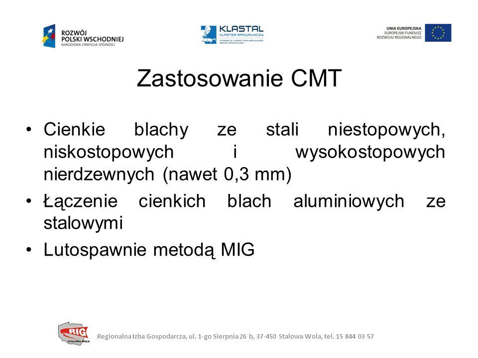Zastosowanie CMT Cienkie blachy ze stali niestopowych, niskostopowych i wysokostopowych nierdzewnych (nawet 0,3 mm)