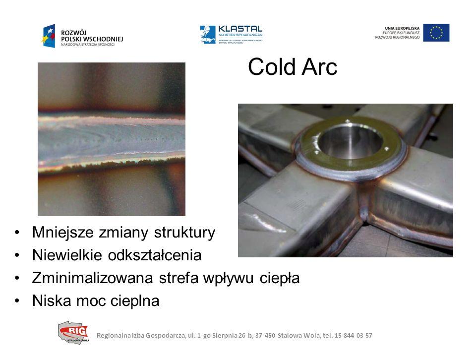 Cold Arc Mniejsze zmiany struktury Niewielkie odkształcenia