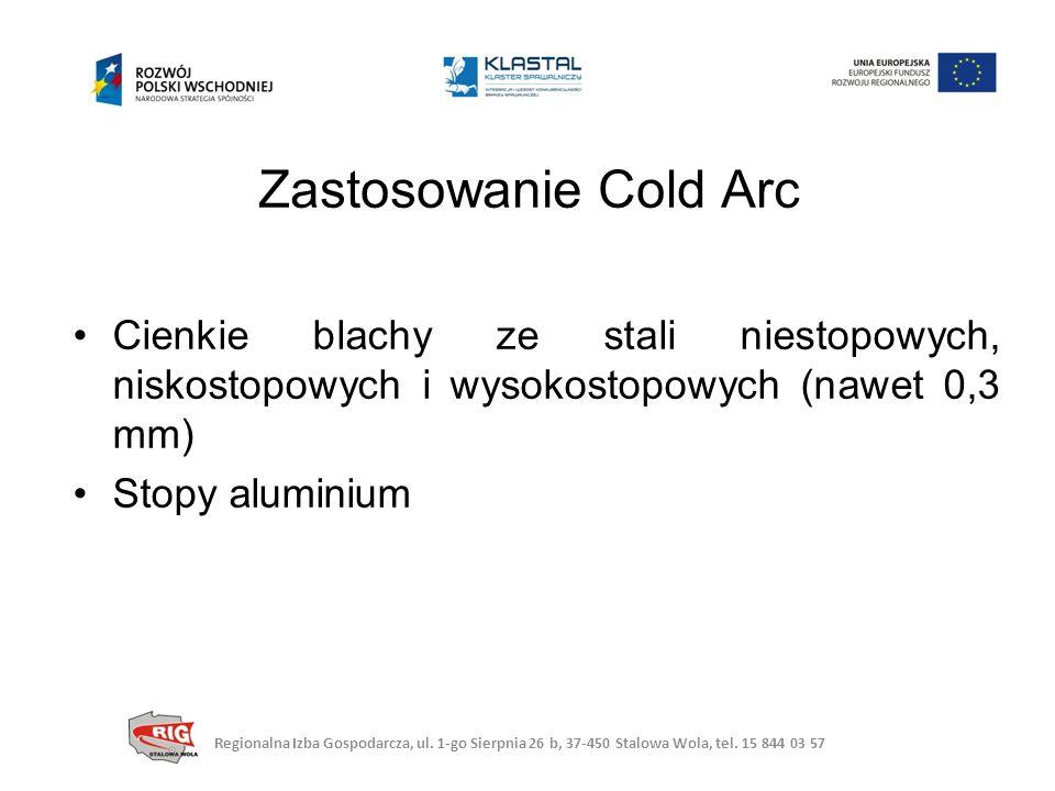 Zastosowanie Cold Arc Cienkie blachy ze stali niestopowych, niskostopowych i wysokostopowych (nawet 0,3 mm)
