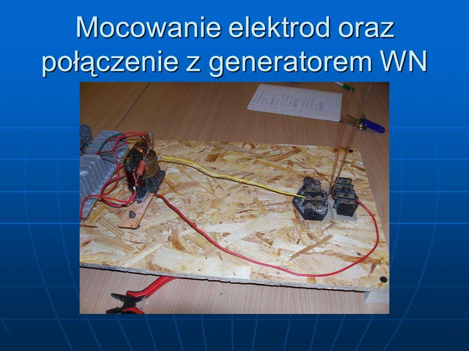 Mocowanie elektrod oraz połączenie z generatorem WN