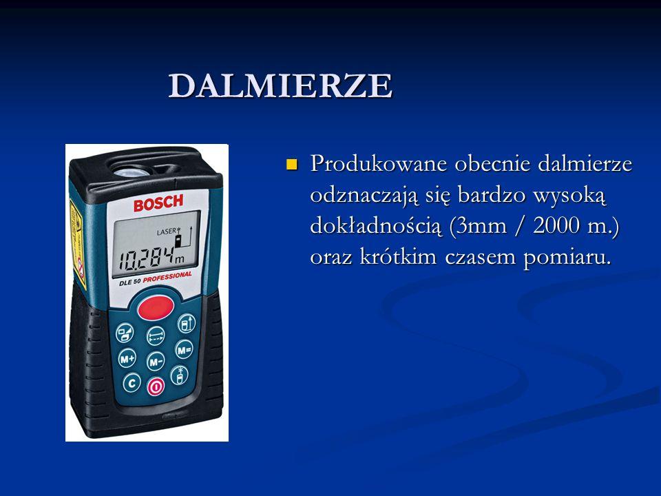 DALMIERZE Produkowane obecnie dalmierze odznaczają się bardzo wysoką dokładnością (3mm / 2000 m.) oraz krótkim czasem pomiaru.