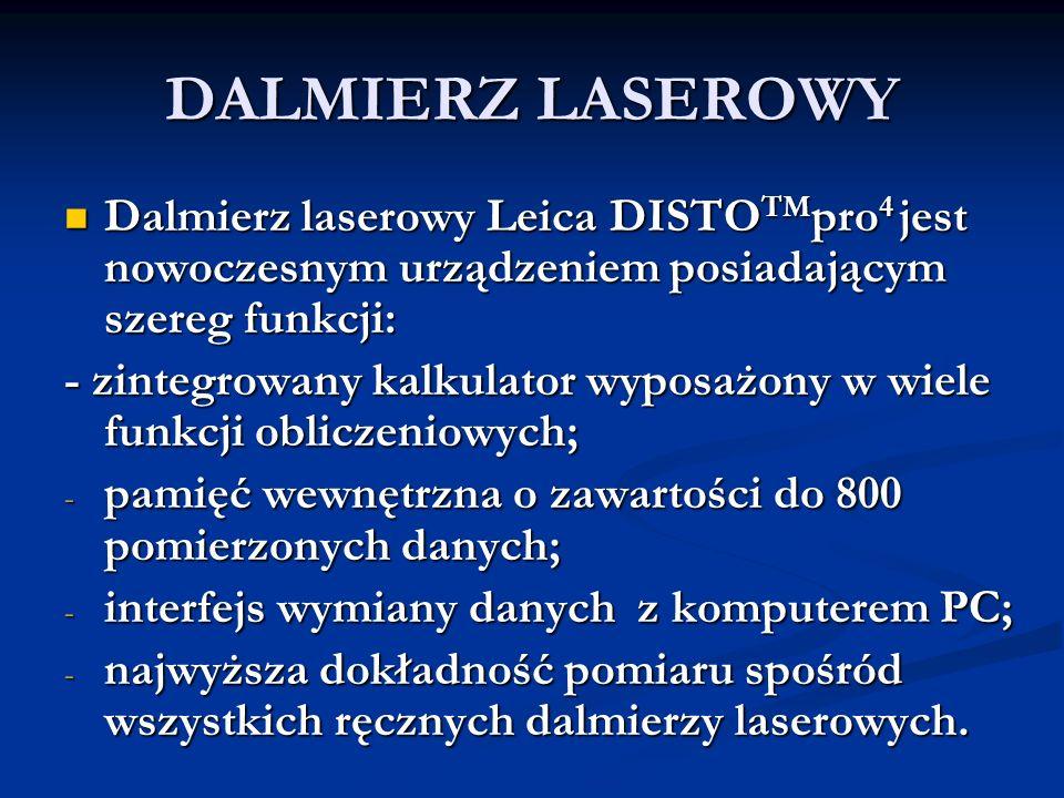 DALMIERZ LASEROWY Dalmierz laserowy Leica DISTOTMpro4 jest nowoczesnym urządzeniem posiadającym szereg funkcji:
