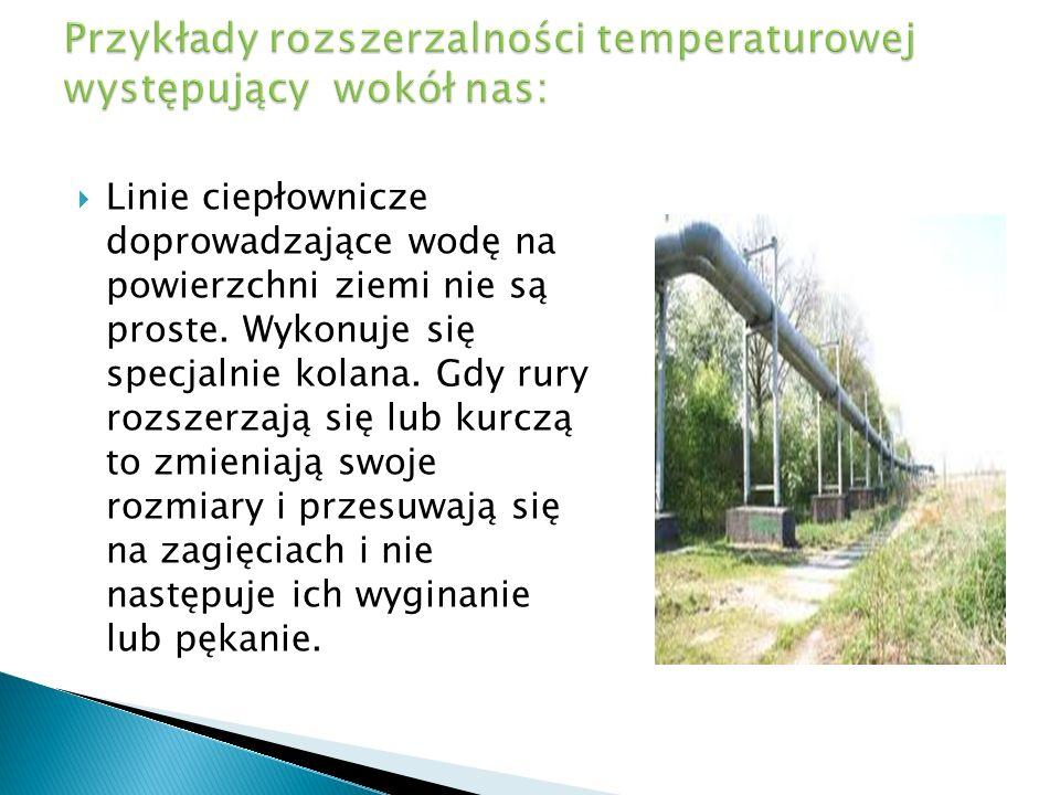 Przykłady rozszerzalności temperaturowej występujący wokół nas: