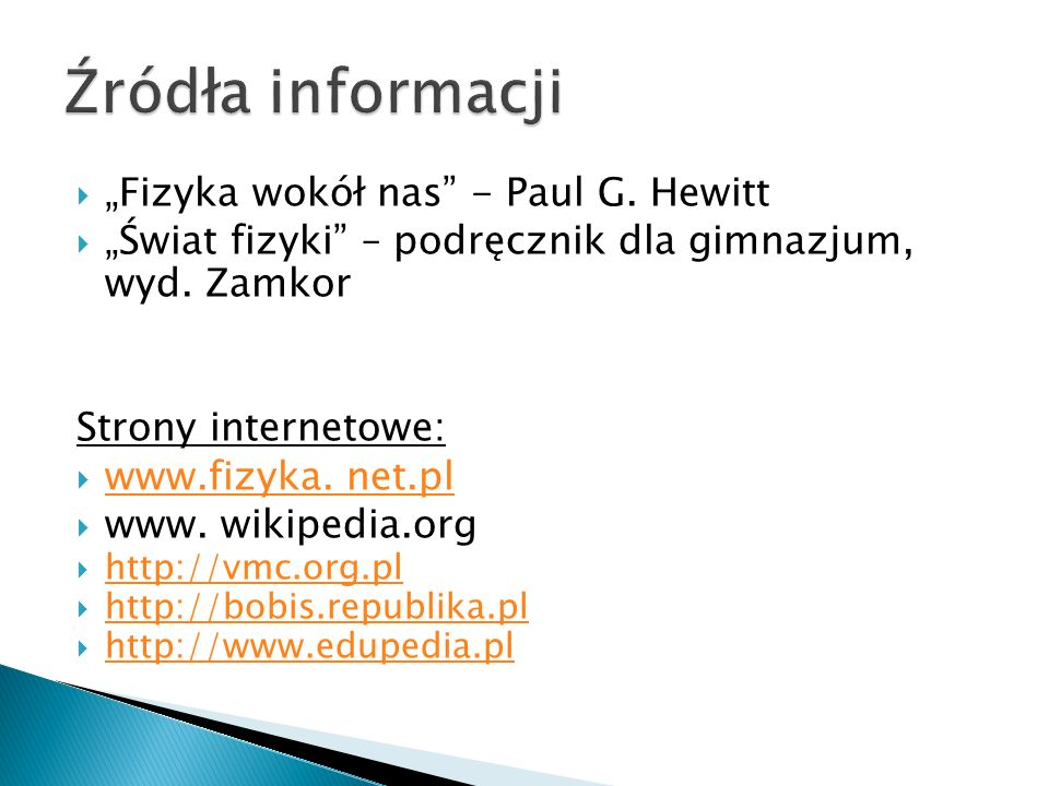 """Źródła informacji """"Fizyka wokół nas - Paul G. Hewitt"""