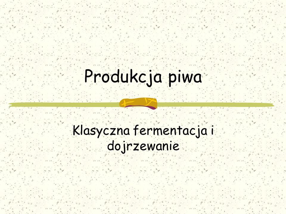 Klasyczna fermentacja i dojrzewanie