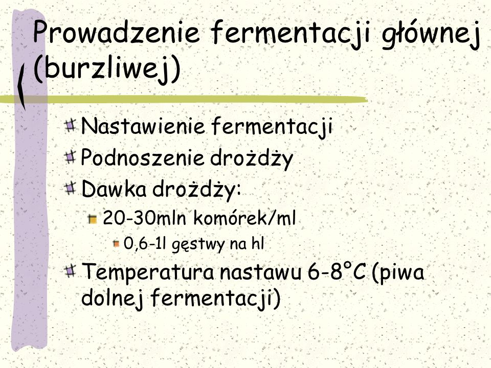Prowadzenie fermentacji głównej (burzliwej)