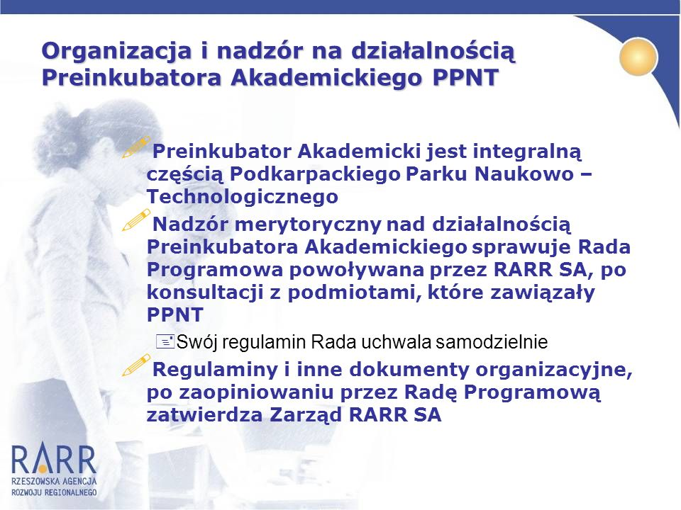 Organizacja i nadzór na działalnością Preinkubatora Akademickiego PPNT