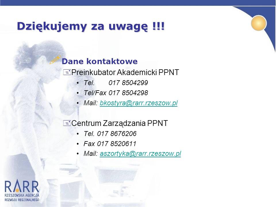 Dziękujemy za uwagę !!! Dane kontaktowe Preinkubator Akademicki PPNT