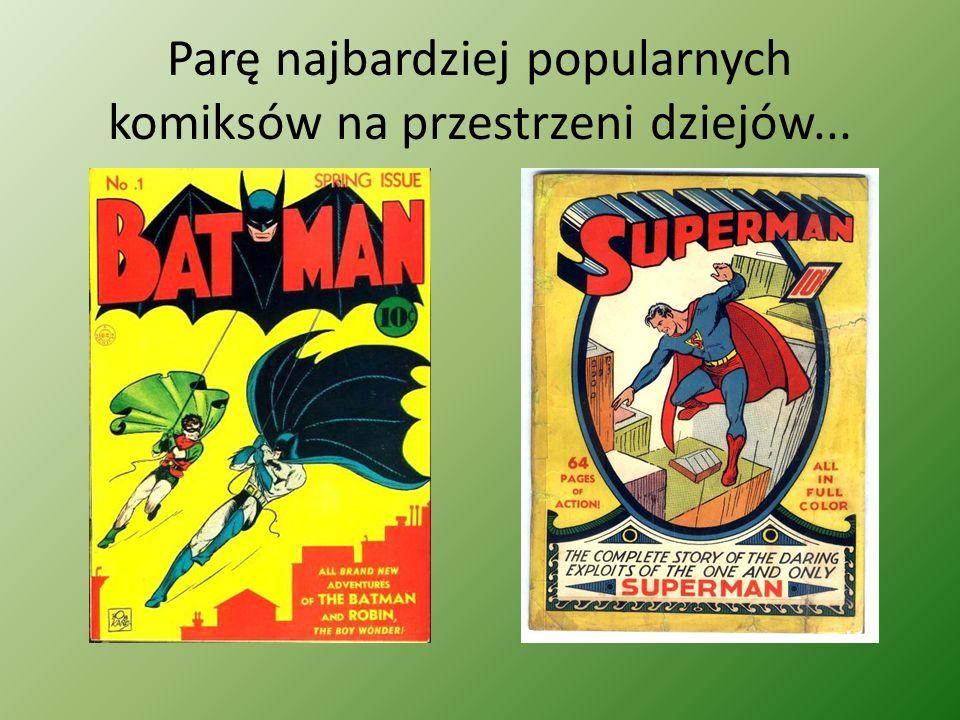 Parę najbardziej popularnych komiksów na przestrzeni dziejów...