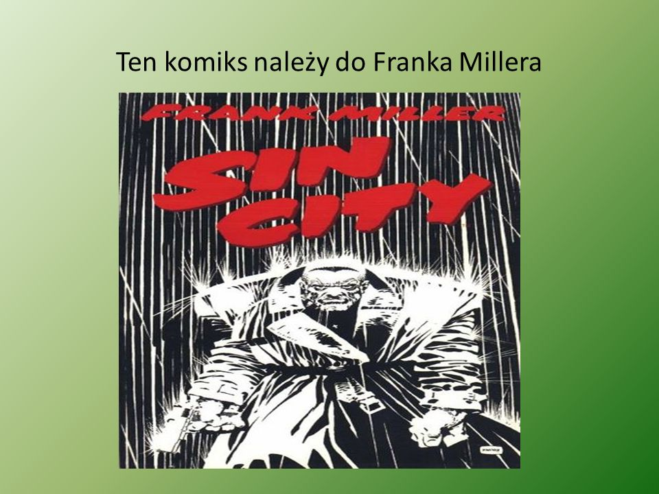 Ten komiks należy do Franka Millera