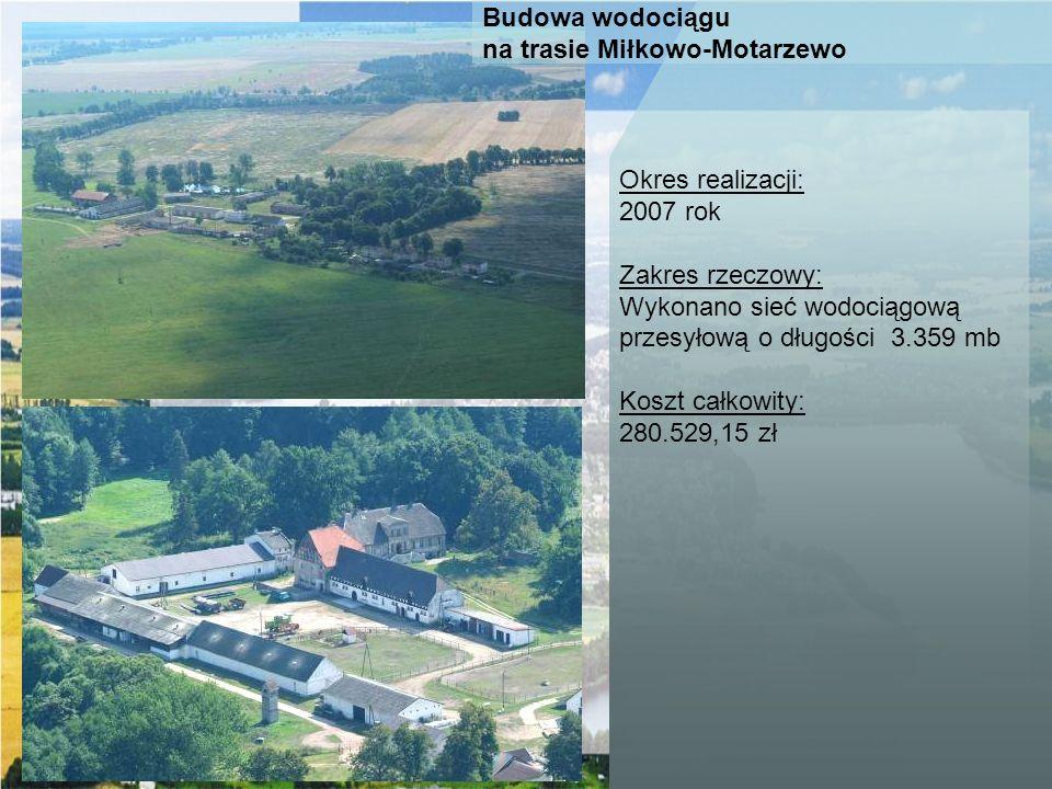 Okres realizacji: 2007 rok. Zakres rzeczowy: Wykonano sieć wodociągową. przesyłową o długości 3.359 mb.