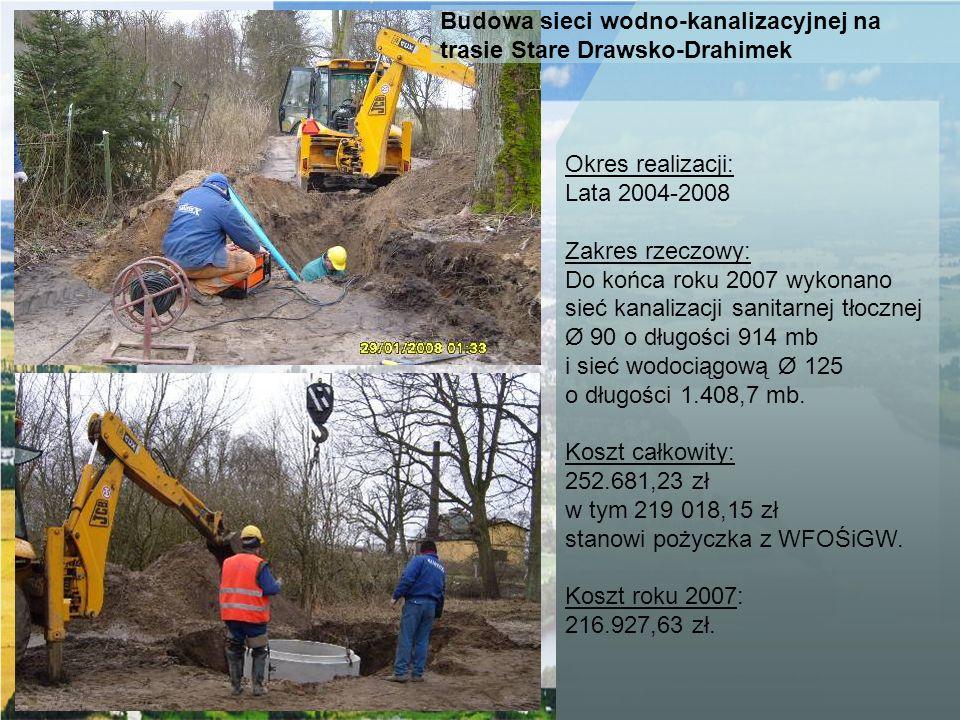 Budowa sieci wodno-kanalizacyjnej na trasie Stare Drawsko-Drahimek