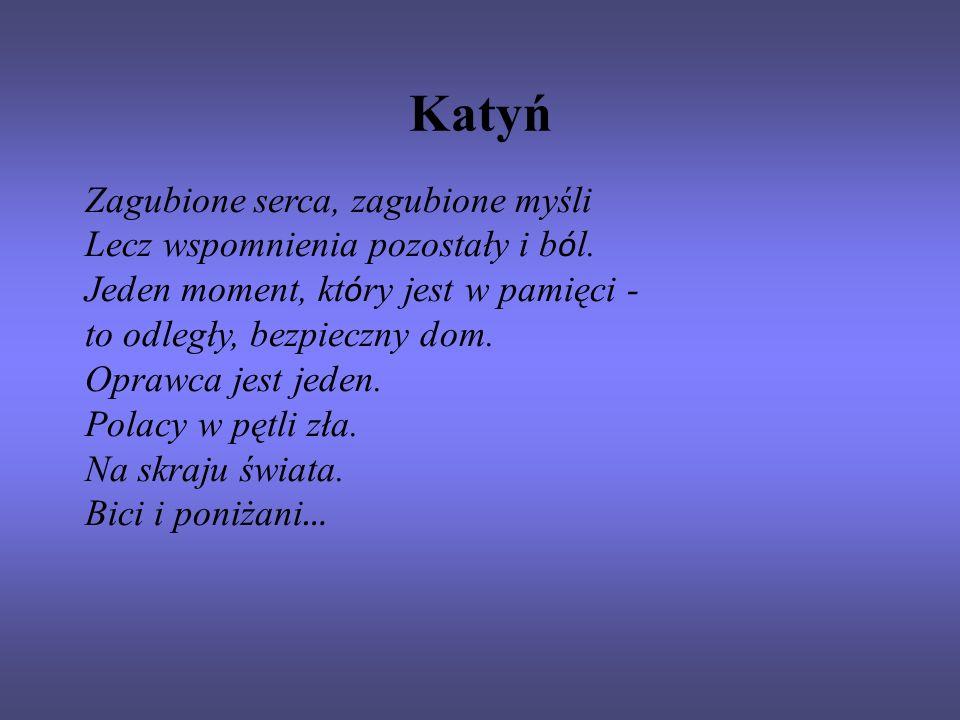 Katyń Zagubione serca, zagubione myśli