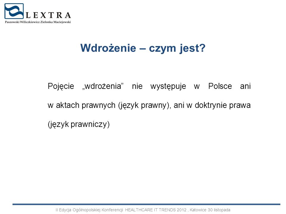 """Wdrożenie – czym jest Pojęcie """"wdrożenia nie występuje w Polsce ani w aktach prawnych (język prawny), ani w doktrynie prawa (język prawniczy)"""
