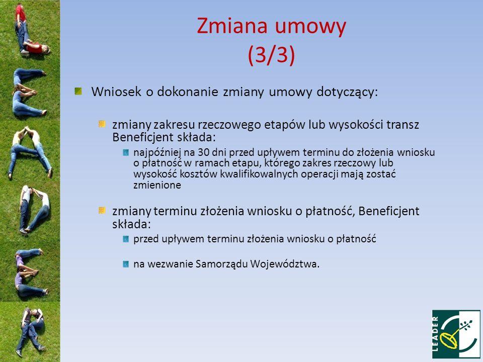 Zmiana umowy (3/3) Wniosek o dokonanie zmiany umowy dotyczący:
