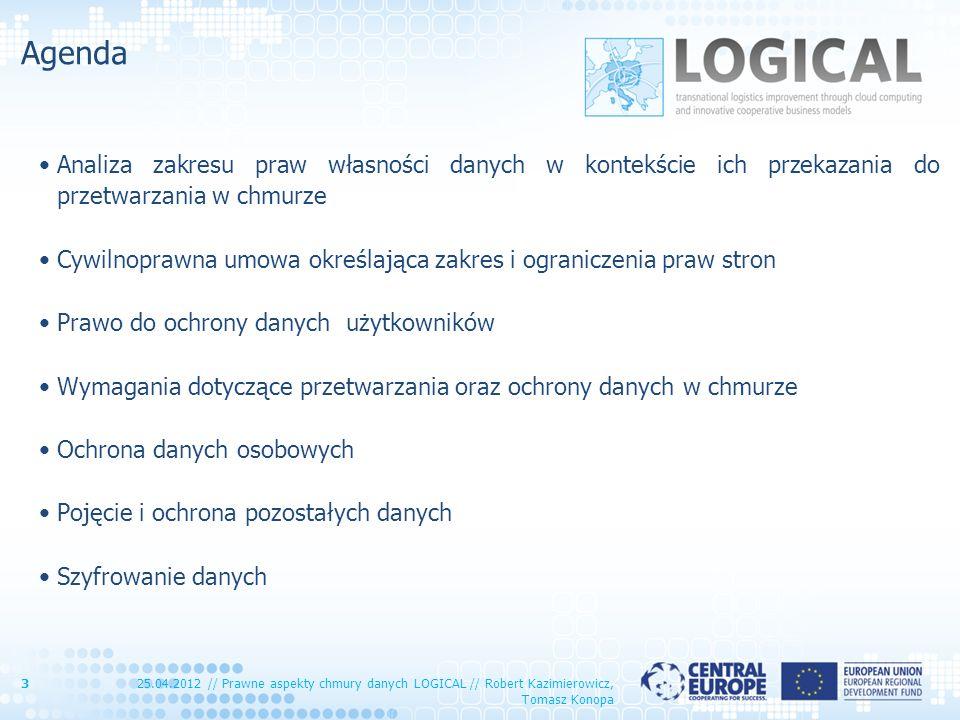 Agenda Analiza zakresu praw własności danych w kontekście ich przekazania do przetwarzania w chmurze.