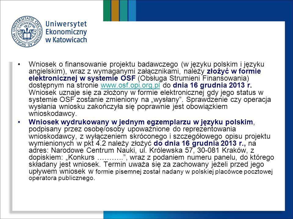 """Wniosek o finansowanie projektu badawczego (w języku polskim i języku angielskim), wraz z wymaganymi załącznikami, należy złożyć w formie elektronicznej w systemie OSF (Obsługa Strumieni Finansowania) dostępnym na stronie www.osf.opi.org.pl do dnia 16 grudnia 2013 r. Wniosek uznaje się za złożony w formie elektronicznej gdy jego status w systemie OSF zostanie zmieniony na """"wysłany . Sprawdzenie czy operacja wysłania wniosku zakończyła się poprawnie jest obowiązkiem wnioskodawcy."""