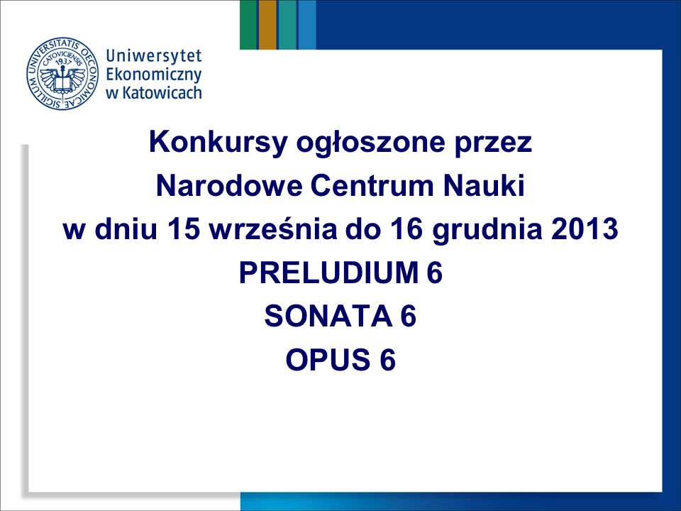 Konkursy ogłoszone przez Narodowe Centrum Nauki