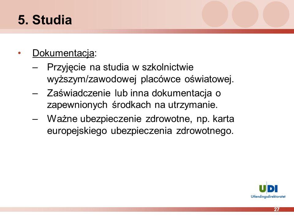 5. Studia Dokumentacja: Przyjęcie na studia w szkolnictwie wyższym/zawodowej placówce oświatowej.
