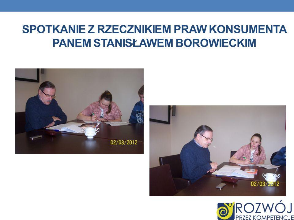 Spotkanie z rzecznikiem Praw konsumenta Panem Stanisławem Borowieckim