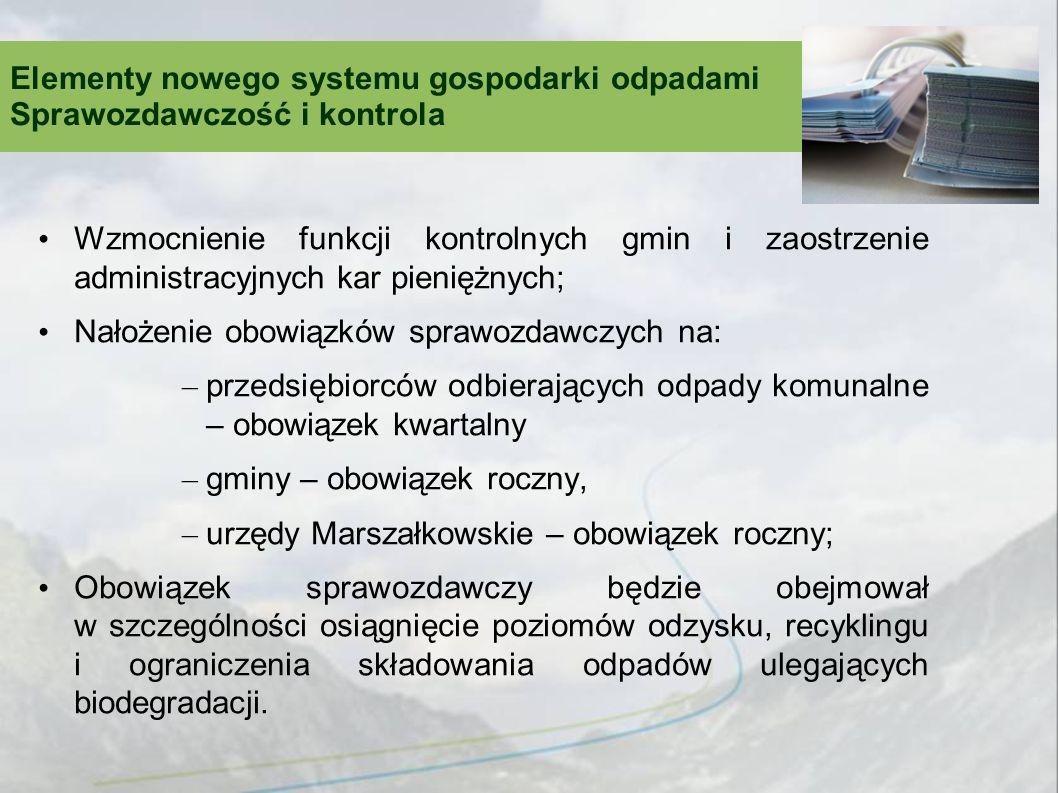 Elementy nowego systemu gospodarki odpadami Sprawozdawczość i kontrola