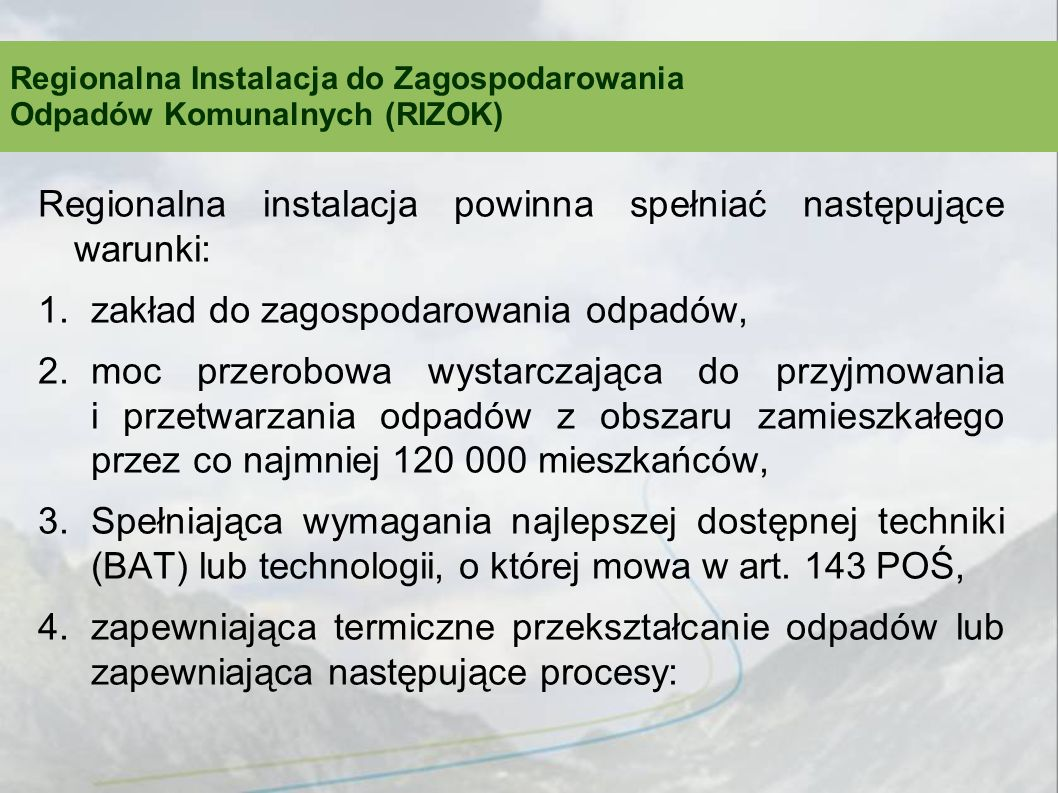 Regionalna instalacja powinna spełniać następujące warunki:
