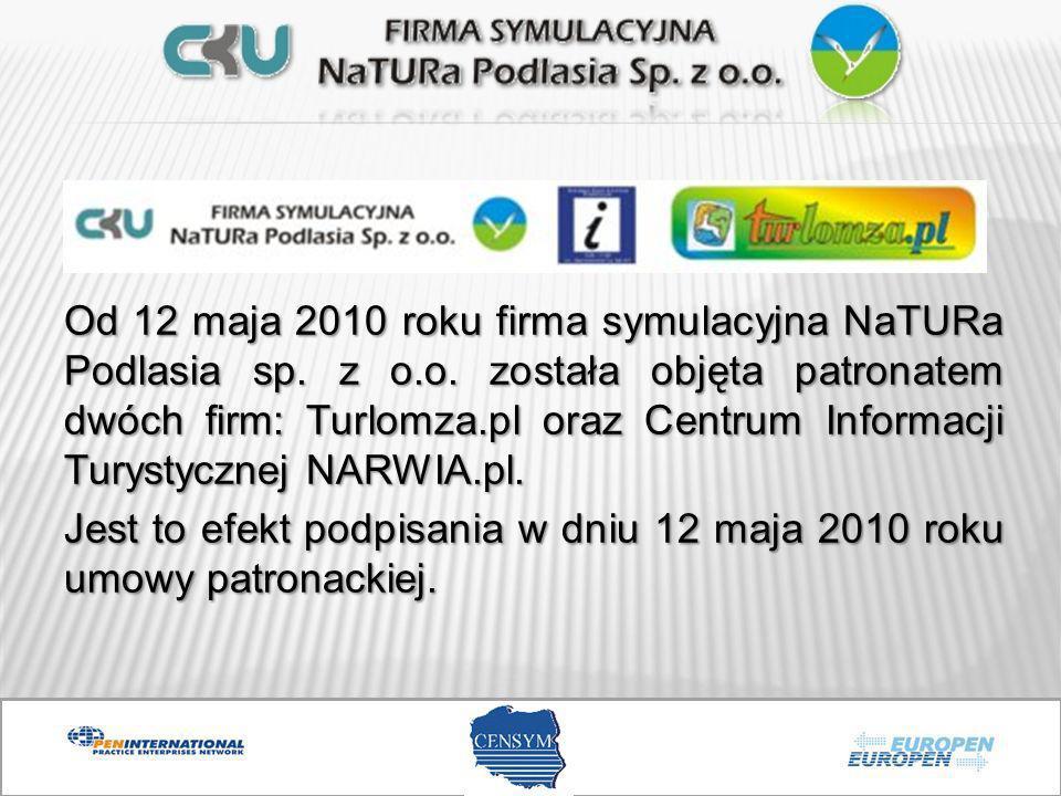 Od 12 maja 2010 roku firma symulacyjna NaTURa Podlasia sp. z o. o