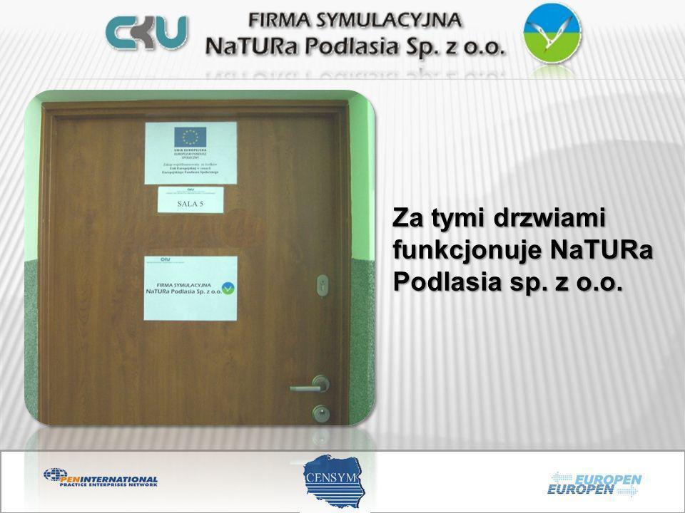 Za tymi drzwiami funkcjonuje NaTURa Podlasia sp. z o.o.