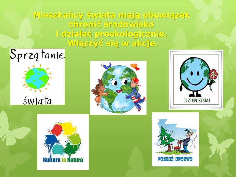 Mieszkańcy świata mają obowiązek chronić środowisko