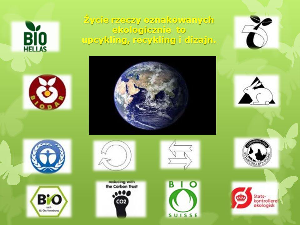 Życie rzeczy oznakowanych ekologicznie to