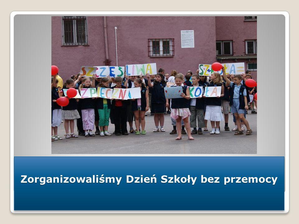 Zorganizowaliśmy Dzień Szkoły bez przemocy