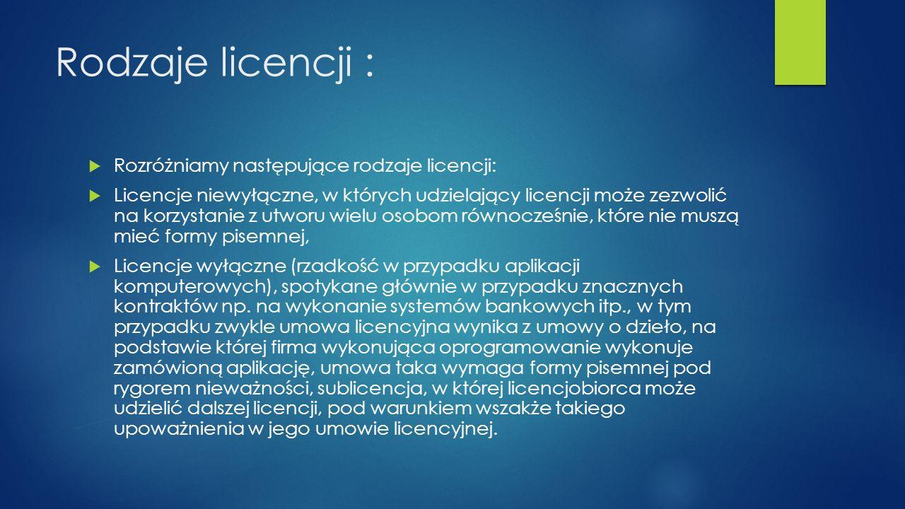 Rodzaje licencji : Rozróżniamy następujące rodzaje licencji: