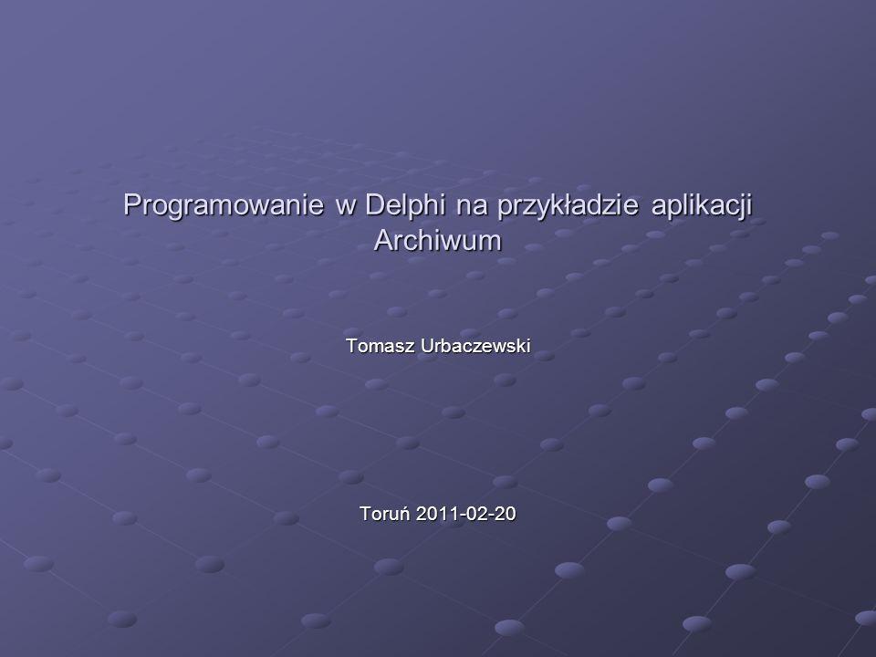Programowanie w Delphi na przykładzie aplikacji Archiwum
