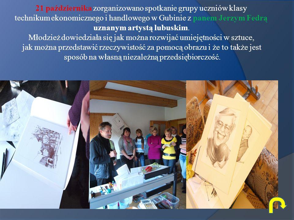 21 października zorganizowano spotkanie grupy uczniów klasy technikum ekonomicznego i handlowego w Gubinie z panem Jerzym Fedrą uznanym artystą lubuskim.
