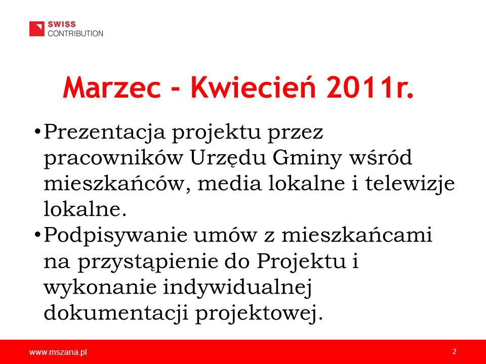 Marzec - Kwiecień 2011r. Prezentacja projektu przez pracowników Urzędu Gminy wśród mieszkańców, media lokalne i telewizje lokalne.