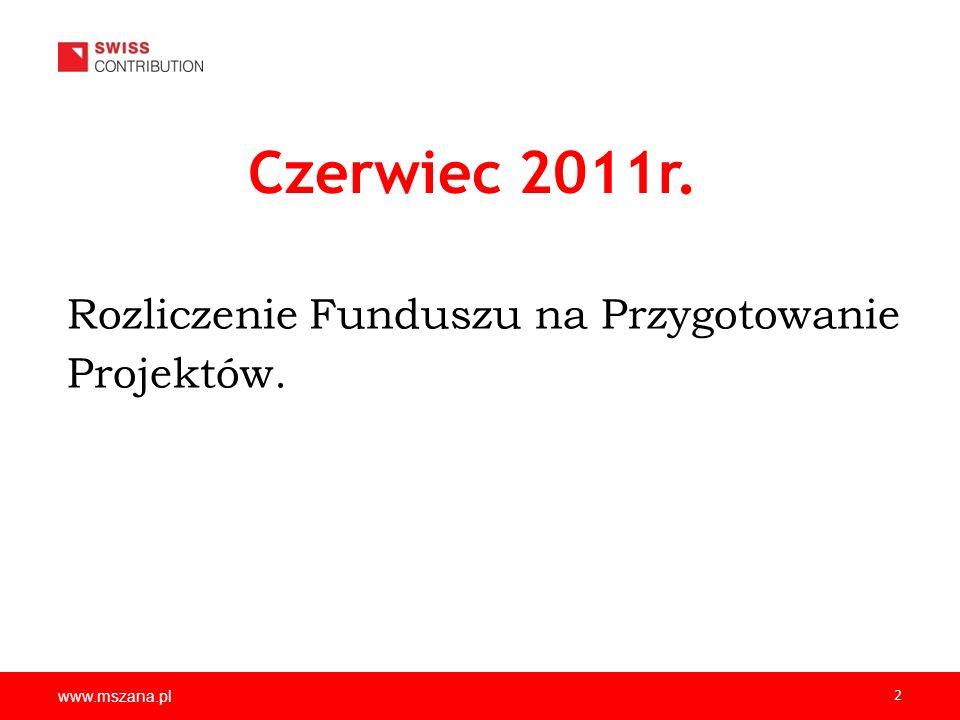 Czerwiec 2011r. Rozliczenie Funduszu na Przygotowanie Projektów.
