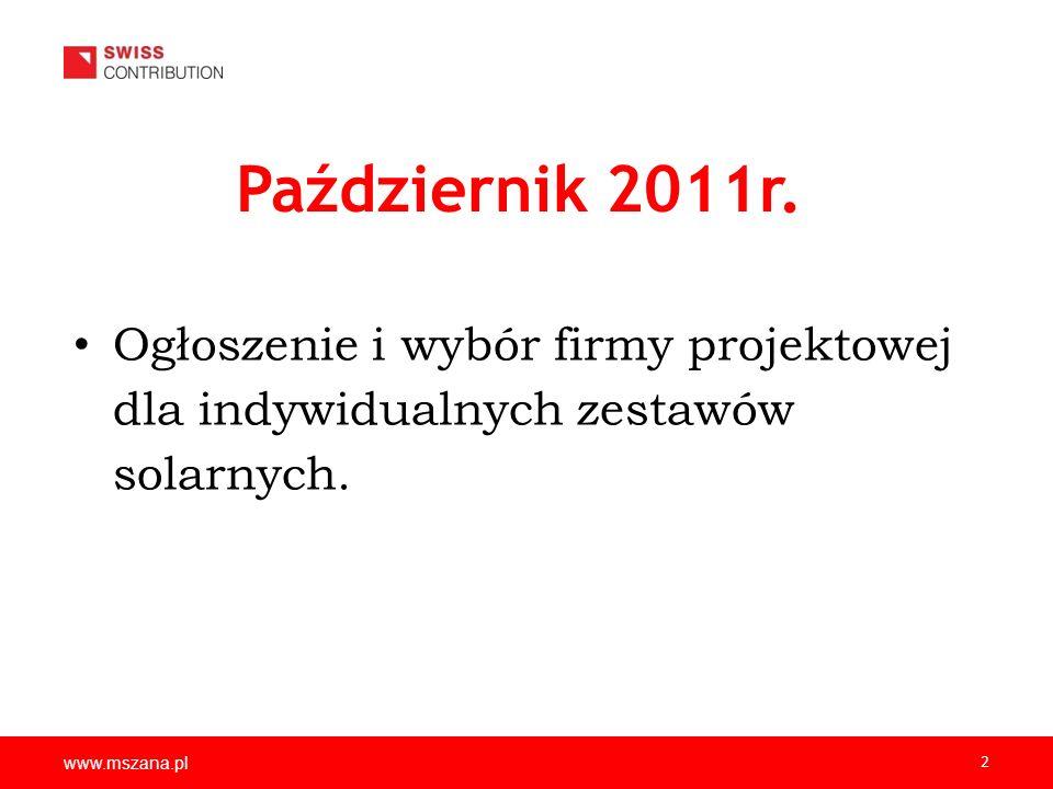 Październik 2011r. Ogłoszenie i wybór firmy projektowej dla indywidualnych zestawów solarnych. www.mszana.pl.