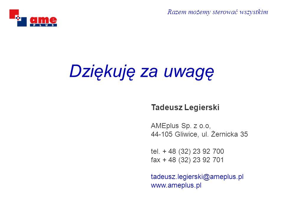 Dziękuję za uwagę Tadeusz Legierski AMEplus Sp. z o.o,