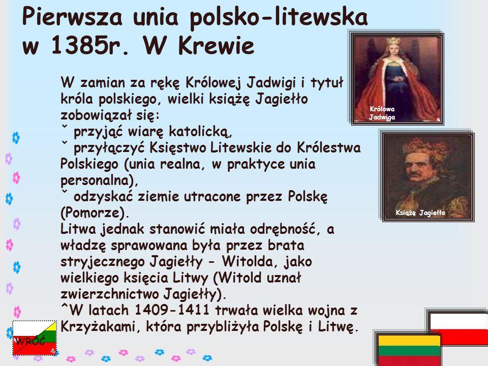 Pierwsza unia polsko-litewska w 1385r. W Krewie