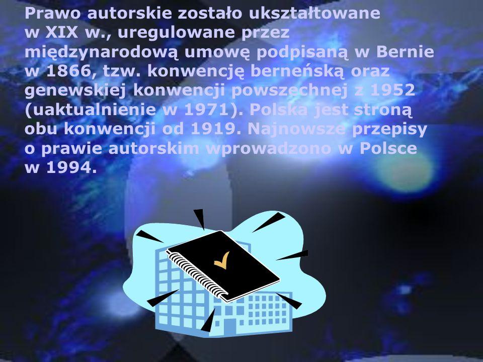 Prawo autorskie zostało ukształtowane w XIX w