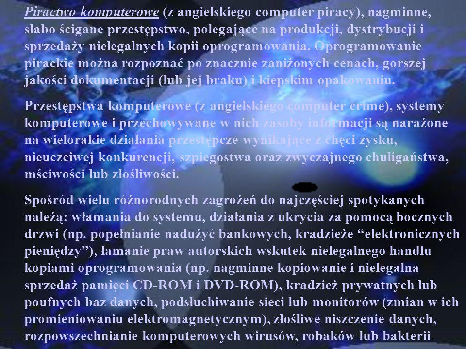 Piractwo komputerowe (z angielskiego computer piracy), nagminne, słabo ścigane przestępstwo, polegające na produkcji, dystrybucji i sprzedaży nielegalnych kopii oprogramowania. Oprogramowanie pirackie można rozpoznać po znacznie zaniżonych cenach, gorszej jakości dokumentacji (lub jej braku) i kiepskim opakowaniu.