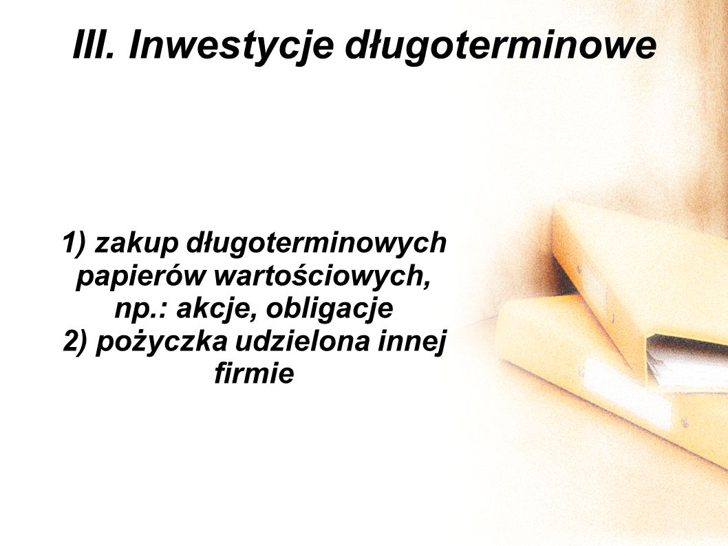 III. Inwestycje długoterminowe