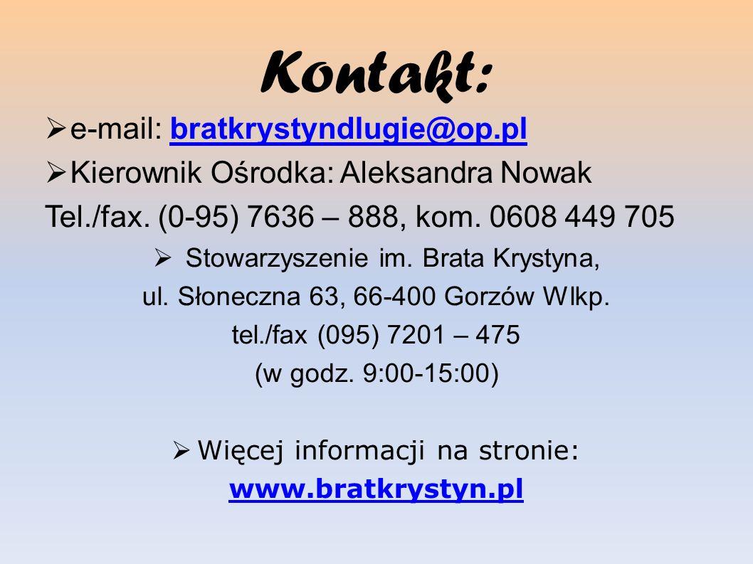 Kontakt: e-mail: bratkrystyndlugie@op.pl