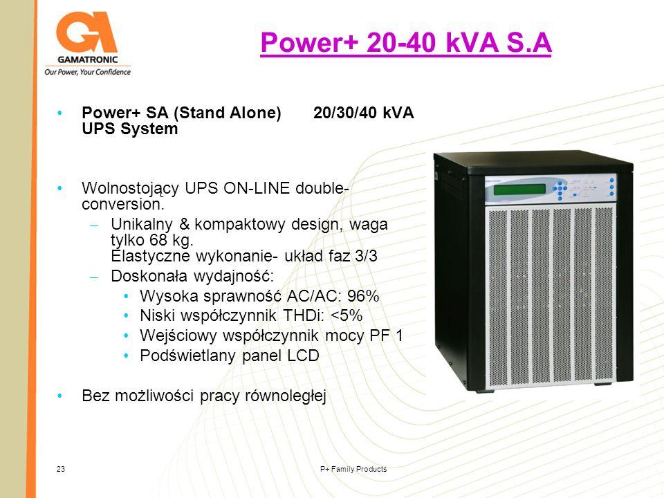 Power+ 20-40 kVA S.A Power+ SA (Stand Alone) 20/30/40 kVA UPS System