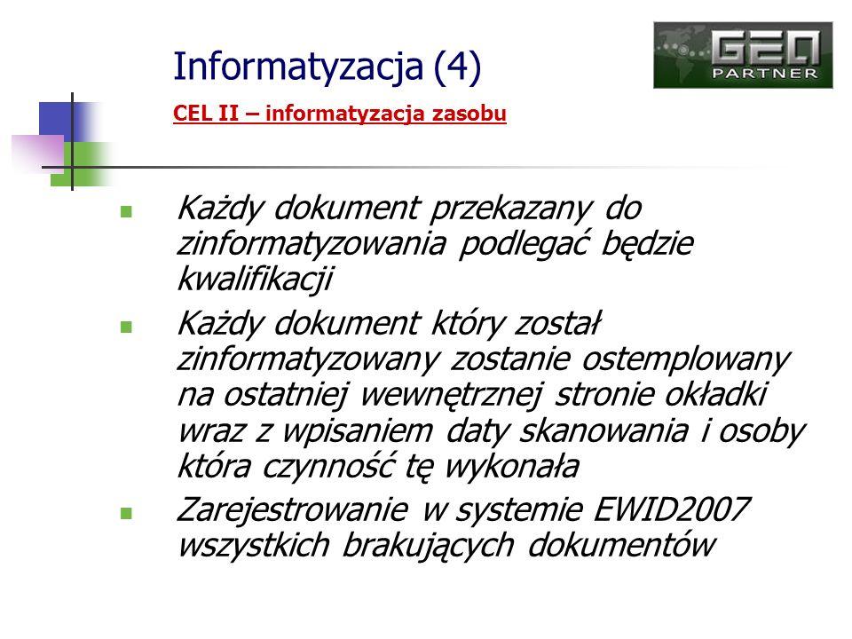 Informatyzacja (4) CEL II – informatyzacja zasobu. Każdy dokument przekazany do zinformatyzowania podlegać będzie kwalifikacji.