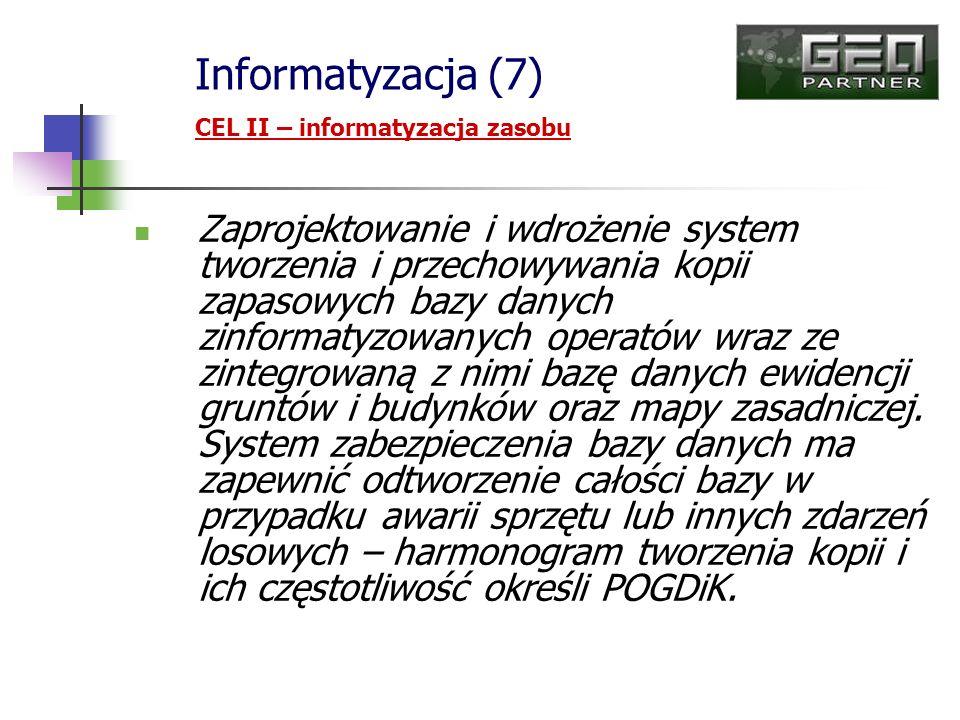 Informatyzacja (7) CEL II – informatyzacja zasobu.