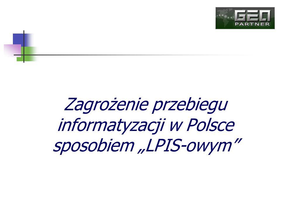 """Zagrożenie przebiegu informatyzacji w Polsce sposobiem """"LPIS-owym"""