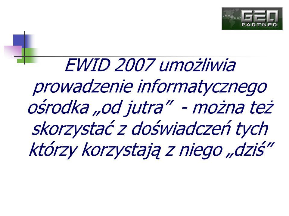 """EWID 2007 umożliwia prowadzenie informatycznego ośrodka """"od jutra - można też skorzystać z doświadczeń tych którzy korzystają z niego """"dziś"""