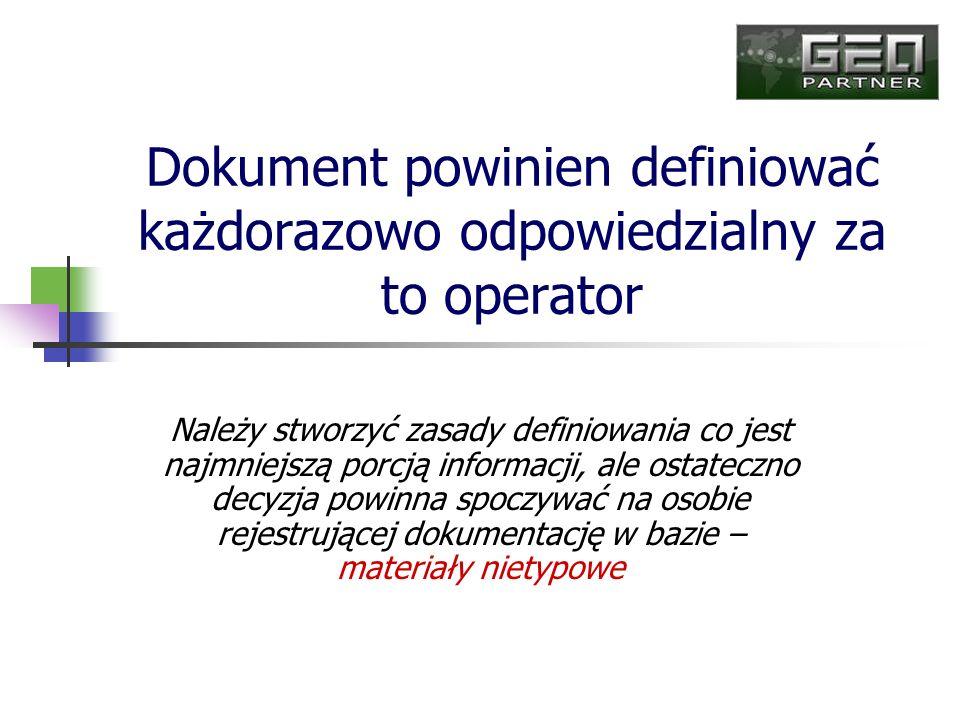Dokument powinien definiować każdorazowo odpowiedzialny za to operator